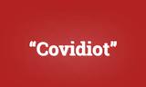 Kẻ ngu ngốc trong đại dịch Covid-19 được gọi là gì?
