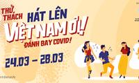 Phát động chiến dịch thử thách 'Hát lên Việt Nam ơi!' chống Covid-19