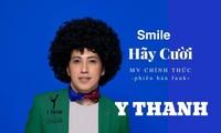Giữa mùa chống dịch COVID-19, ca sỹ Y Thanh ra MV 'Smile' phiên bản Funk