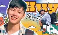 Travel vlogger Gen Z Huy Hay Đi: Chưa một lần cạn ý tưởng, phấn đấu đi hết 63 tỉnh thành