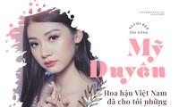 Người đẹp Tài năng Mỹ Duyên: Hoa hậu Việt Nam đã cho tôi những ngày không hối tiếc!