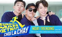Bị chê liên tiếp, 'Running Man Vietnam' vẫn đạt top 1 trending YouTube sau 9 giờ lên sóng