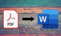 Hướng dẫn chuyển file PDF sang Word không cần phần mềm