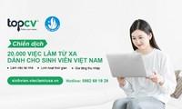 """T.Ư Hội SVVN phối hợp cùng nền tảng việc làm TopCV phát động Chiến dịch """"20.000 việc làm từ xa hỗ trợ sinh viên Việt Nam"""" tại địa chỉ sinhvien.vieclamtuxa.vn."""