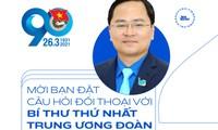 Mời bạn đặt câu hỏi đối thoại trực tuyến với Bí thư thứ nhất TƯ Đoàn TNCS Hồ Chí Minh