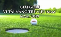 Tiền Phong Golf Championship 2019 - Đồng hành cùng tài năng trẻ Việt Nam