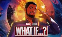 """""""What If...?"""" tập 2: Khi phép màu Đa vũ trụ xảy ra, fan gặp lại """"Báo Đen"""" Chadwick Boseman"""