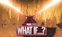 """""""What If...?"""" tập 4: Khi Doctor Strange hủy diệt cả vũ trụ vì mất đi tình yêu của đời mình"""