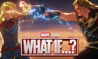 """""""What If...?"""" tập 7: Thor """"tới công chuyện"""" với Captain Marvel vì tội làm loạn Trái Đất"""