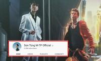 Bất chấp ồn ào tình cảm, kênh YouTube của Sơn Tùng M-TP tăng tới 100.000 subcriber chỉ trong 6 ngày