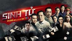 Tối nay phát sóng bom tấn truyền hình 'Sinh tử' trên VTV1