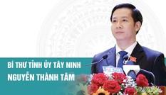 Chân dung Bí thư Tỉnh uỷ Tây Ninh Nguyễn Thành Tâm