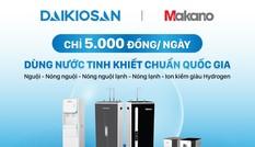 Nhận quà 4 triệu nhờ mua máy lọc nước Daikiosan, Makano