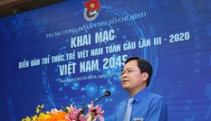 Khai mạc diễn đàn Trí thức trẻ Việt Nam toàn cầu lần III: 'Việt Nam 2045'