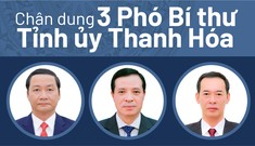 Ba Phó Bí thư Tỉnh ủy Thanh Hóa là những ai?