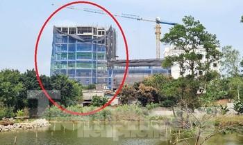 Hà Nội: Kiểm điểm loạt cán bộ vụ công trình 'khủng' 9 tầng mọc trên Đồi Vua
