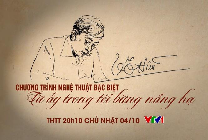 Chương trình nghệ thuật kỷ niệm 100 năm sinh nhà thơ Tố Hữu