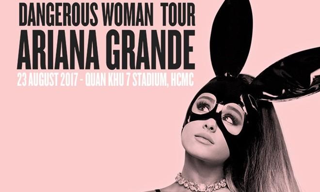 Trước đó show diễn của Ariana Grande tại Việt Nam được quảng cáo rầm rộ.