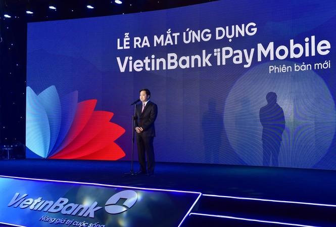 """Chủ tịch HĐQT VietinBank Lê Đức Thọ phát biểu tại Lễ ra mắt """"Ứng dụng VietinBank iPay Mobile phiên bản mới"""""""