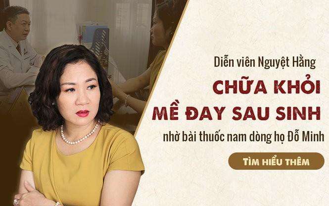 Bài thuốc Mề Đay Đỗ Minh chữa khỏi mề đay sau sinh cho diễn viên Nguyệt Hằng