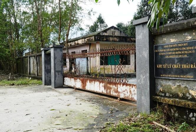 Khu xử lý chất thải rắn Lộc Thủy có trị giá đầu tư nhiều triệu USD đóng cửa giữa chừng từ nhiều năm nay.