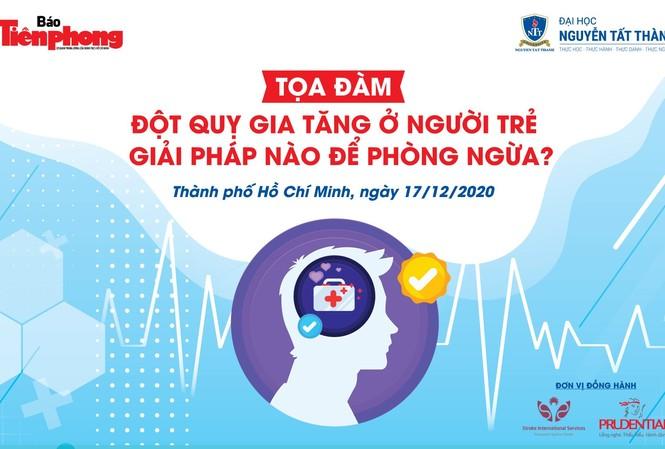 """Báo Tiền Phong tổ chức tọa đàm """"Đột quỵ gia tăng ở người trẻ - giải pháp nào để phòng ngừa"""""""