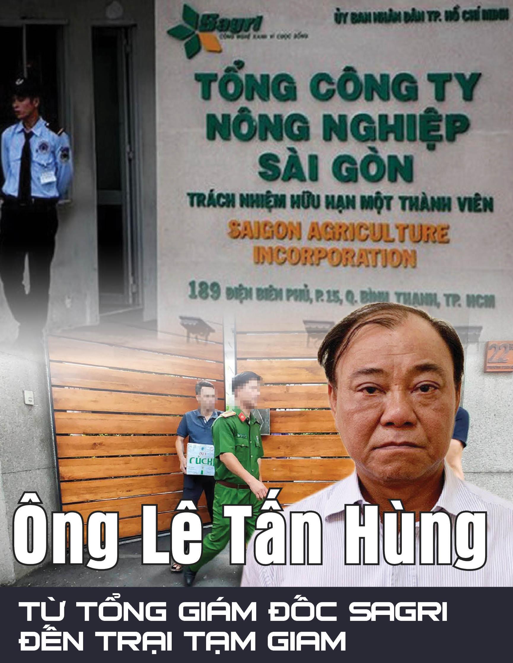 Ông Lê Tấn Hùng - Từ Tổng giám đốc SAGRI đến trại tạm giam