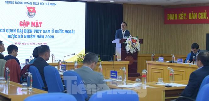 Bí thư thứ nhất T.Ư Đoàn gặp mặt Trưởng cơ quan đại diện Việt Nam tại nước ngoài - ảnh 1