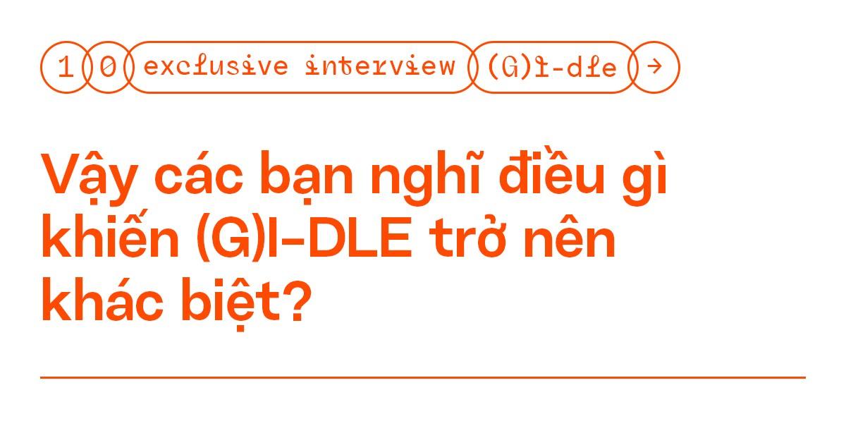 """Phỏng vấn độc quyền: (G)I-DLE - """"Neverland giúp chúng mình nhận đề cử ở #VMAs2020"""" ảnh 12"""