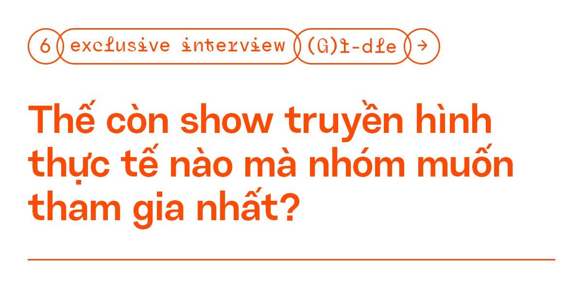 """Phỏng vấn độc quyền: (G)I-DLE - """"Neverland giúp chúng mình nhận đề cử ở #VMAs2020"""" ảnh 7"""