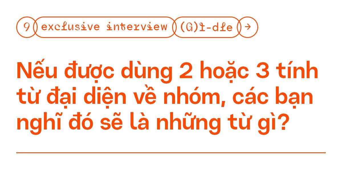 """Phỏng vấn độc quyền: (G)I-DLE - """"Neverland giúp chúng mình nhận đề cử ở #VMAs2020"""" ảnh 11"""