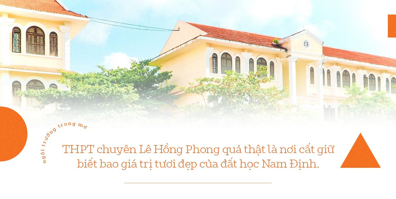 """THPT Chuyên Lê Hồng Phong (Nam Định): """"Đầu cầu"""" của những ước mơ ảnh 9"""