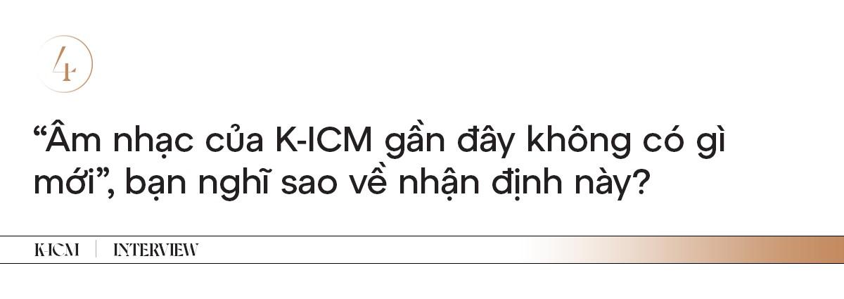 """K-ICM: """"Muốn gửi lời xin lỗi chính bản thân mình vì đã chịu tổn thương quá nhiều"""" ảnh 5"""