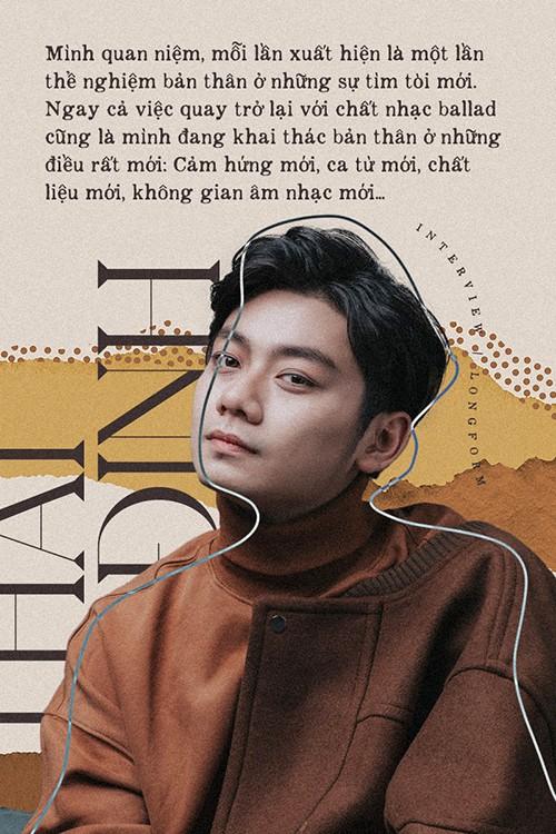 """Thái Đinh: """"Không tham lam đến mức ép khán giả phải yêu mến mình trong mọi sản phẩm"""" ảnh 1"""