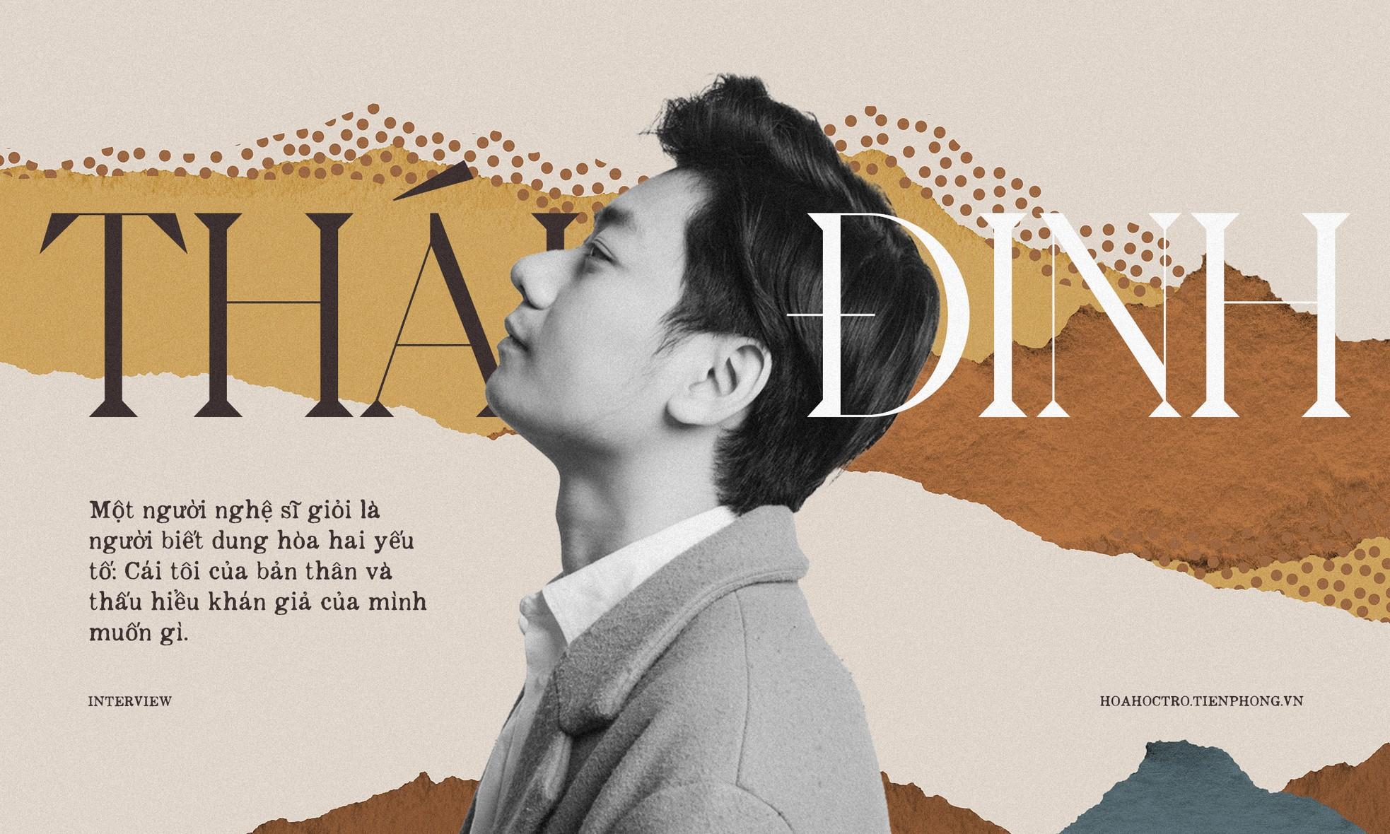 """Thái Đinh: """"Không tham lam đến mức ép khán giả phải yêu mến mình trong mọi sản phẩm"""" ảnh 3"""