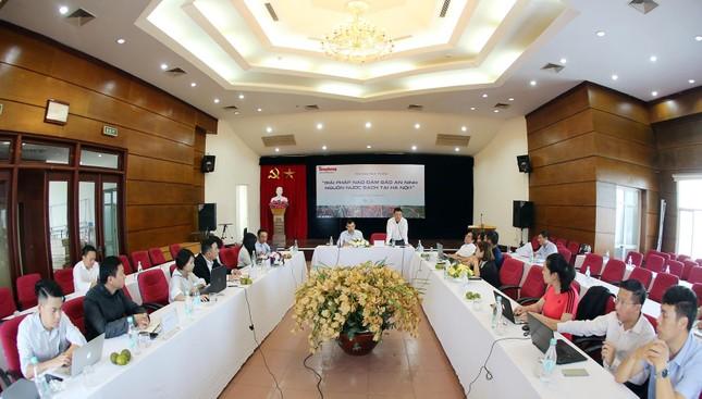 Tọa đàm: 'Giải pháp nào đảm bảo an ninh nguồn nước sạch tại Hà Nội?' ảnh 5