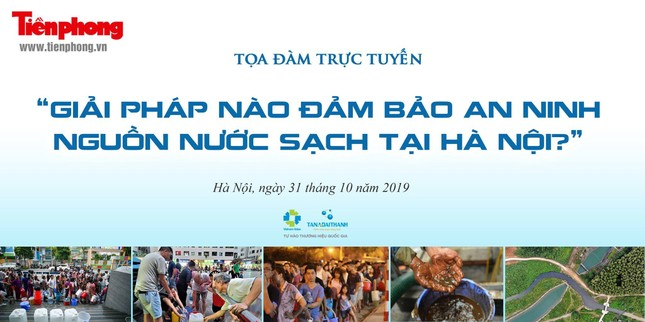 Tọa đàm: 'Giải pháp nào đảm bảo an ninh nguồn nước sạch tại Hà Nội?' ảnh 8
