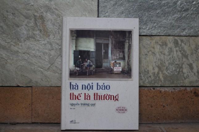 Nguyễn Trương Quý - người tiếp nối bước chân của các nhà Hà Nội học ảnh 1