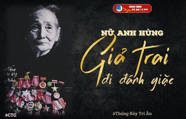 Tháng Bảy tri ân: Cô gái năm xưa giả trai đi đánh giặc nay là Mẹ Việt Nam Anh hùng ảnh 1