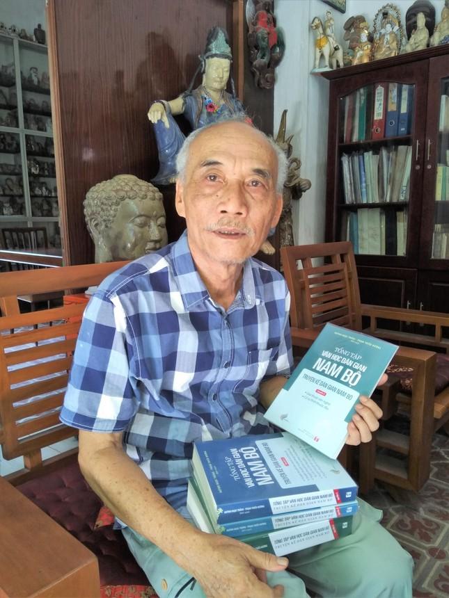 Nhà nghiên cứu dày công với 'Tổng tập Văn học dân gian Nam bộ' ảnh 1