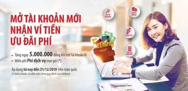 HDBank tặng ngay 5 triệu đồng cho khách hàng mở mới tài khoản ảnh 1