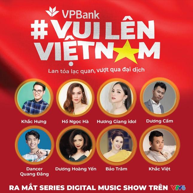 """VPBank ra mắt digital music show series """"Vui lên Việt Nam"""" trên kênh VTV6 ảnh 1"""