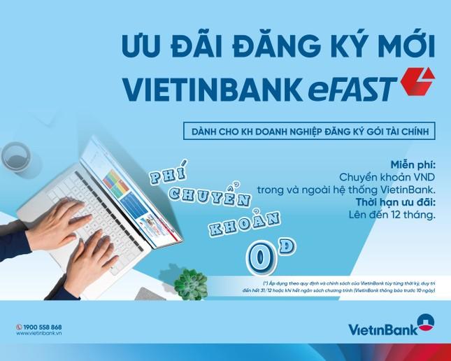 VietinBank miễn nhiều loại phí cho doanh nghiệp dùng Ngân hàng điện tử ảnh 1