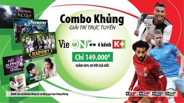Xem bóng đá đỉnh cao và giải trí hấp dẫn chỉ có tại gói 'VieON VIP & 4 kênh K+ ảnh 1