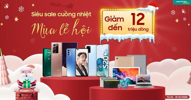 Viettel Store giảm tới 12 triệu đồng cho smartphone, đồ công nghệ...chào Noel, đón năm mới ảnh 2