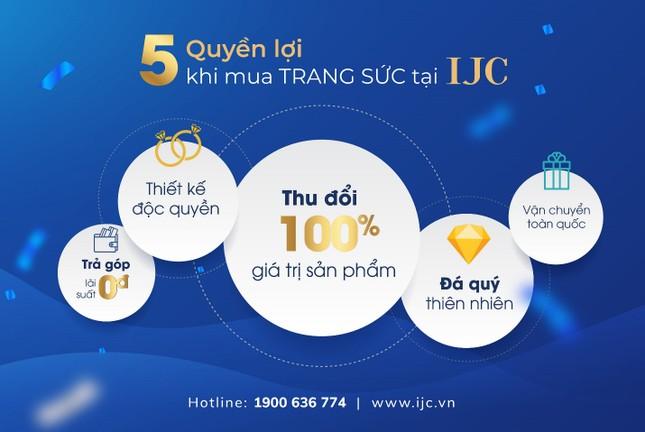 Thương hiệu IJC: 'An tâm quyền lợi – Đón tầm xu hướng' ảnh 1