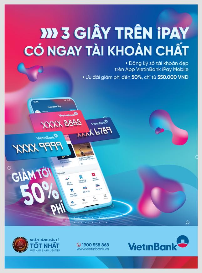 Đăng ký tài khoản số đẹp ngay trên ứng dụng VietinBank iPay Mobile: Giảm phí lên đến 50% ảnh 1