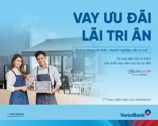 VietinBank gia hạn chương trình 'Vay ưu đãi, lãi tri ân' ảnh 1
