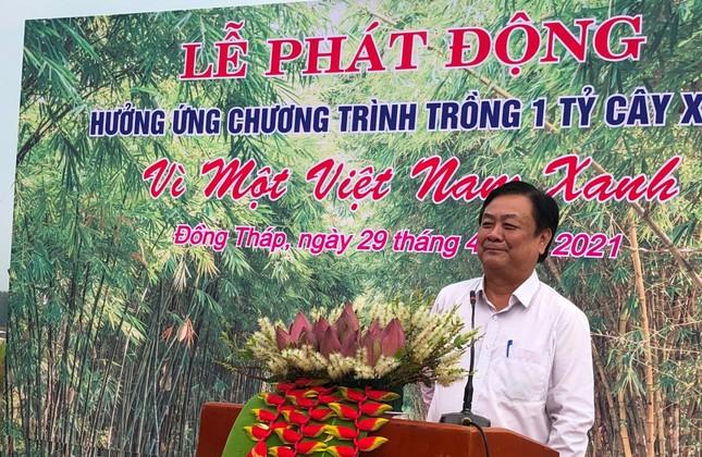 Đồng Tháp phát động chương trình trồng 1 tỷ cây xanh - Vì một Việt Nam xanh ảnh 2