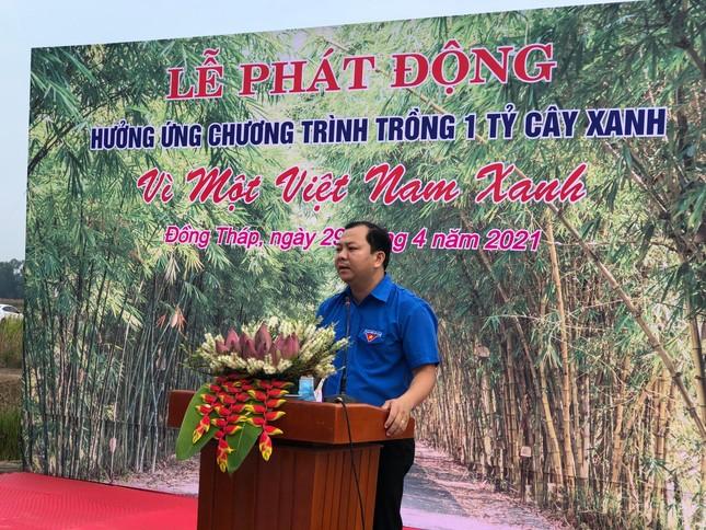 Đồng Tháp phát động chương trình trồng 1 tỷ cây xanh - Vì một Việt Nam xanh ảnh 3